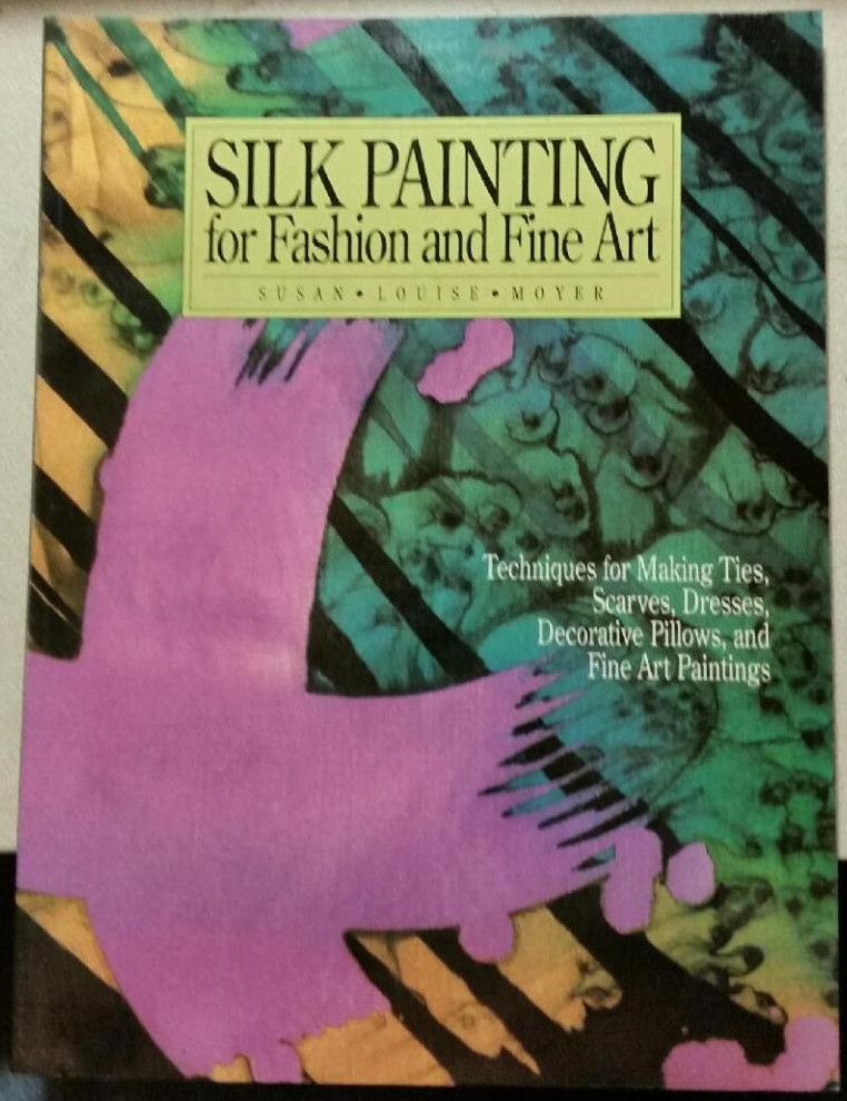 Silk Painting for Fashion and Fine Art